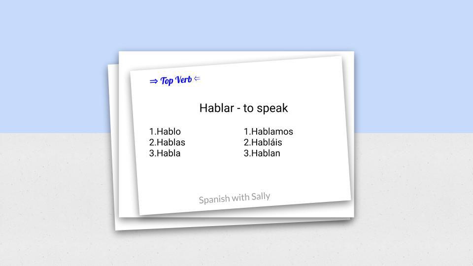 Hablar - to speak